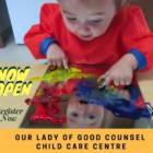 NOW OPEN – Our Lady of Good Counsel Child Care Centre